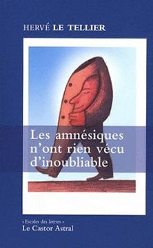 Les amnésiques n'ont rien vécu d'inoubliable - Hervé Le Tellier