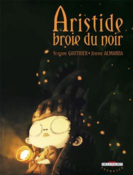 Aristide broie du noir - Gauthier & Almanza