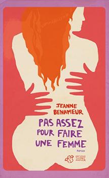 Pas assez pour faire une femme - Jeanne Benameur